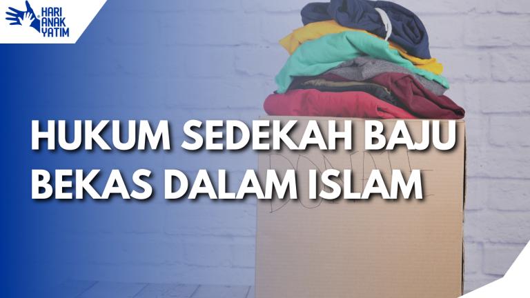 Hukum Sedekah Baju Bekas Dalam Islam