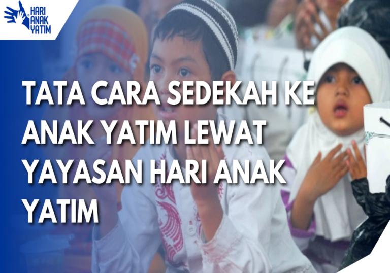Tata Cara Sedekah Ke Anak Yatim Lewat Yayasan Hari Anak Yatim